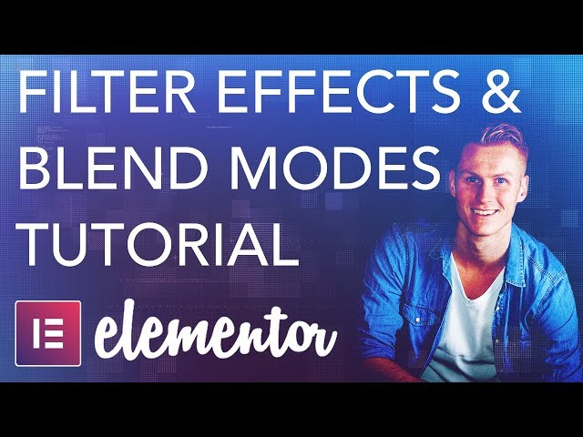 Elementor Filter Effects and Blend Modes Tutorial