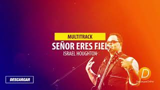 Señor eres fiel Israel Houghton and New Breed secuencia multitrack