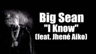 Video I Know (big Sean) Lyrics download MP3, 3GP, MP4, WEBM, AVI, FLV Juni 2018