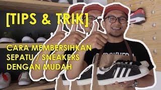 [TIPS & TRIK] Cara Mudah Membersihkan Sepatu/Sneakers!