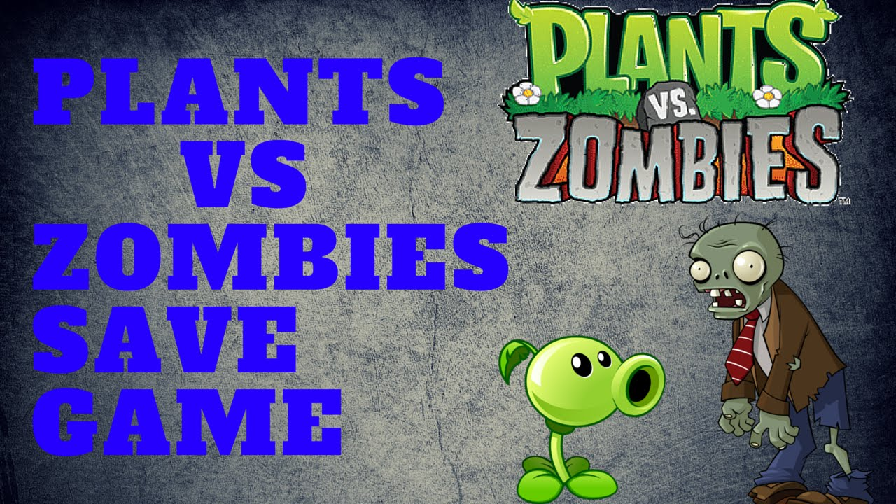 plants vs zombies save file complete download android