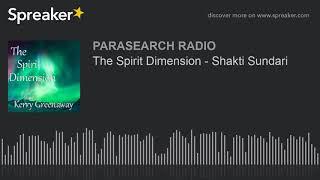 The Spirit Dimension - Shakti Sundari