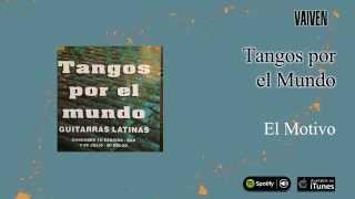 Guitarras Latinas / Tangos por el mundo - El Motivo