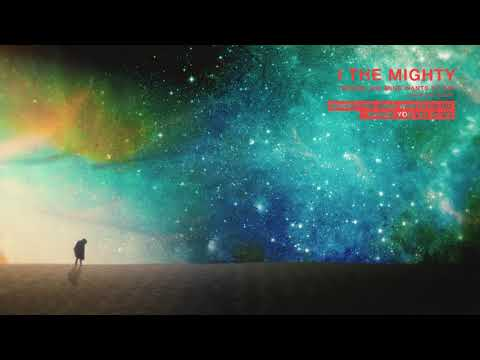 """I the Mighty """"Where the Mind Wants to Go"""""""