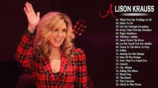 Best Of Alison Kraus Songs - Alison Krauss Greatest Hits Full Album 2018 YouTube Videos