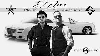 Farruko ft Alberto Stylee   El Único   Canción Oficial