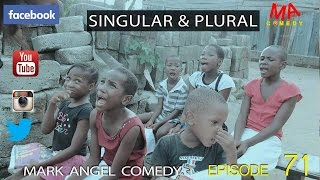SINGULAR AND PLURAL (Mark Angel Comedy Episode 71)