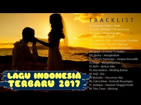 Lagu Indonesia Terbaru 2017 - Playlist Terpopuler