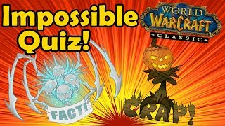 Fact or Crap The Impossible Quiz (World of Warcraft)