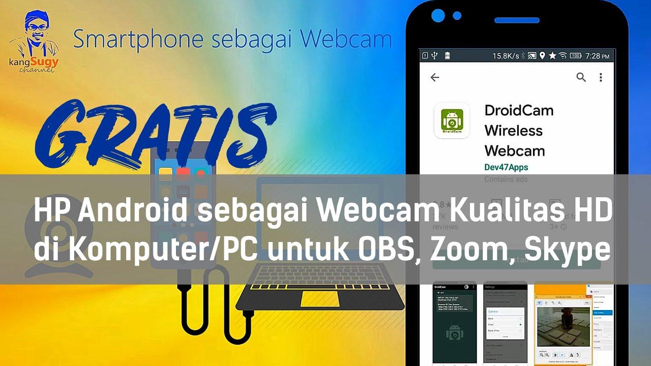 Terbaru Cara Menjadikan Hp Android Sebagai Webcam Kualitas Hd Di Komputer Dengan Droidcam Gratis Youtube