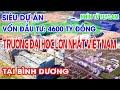 Siêu dự án - Trường Đại học Quốc tế lớn nhất Việt Nam - Đại học Việt Đức II BÌNH DƯƠNG TiVi