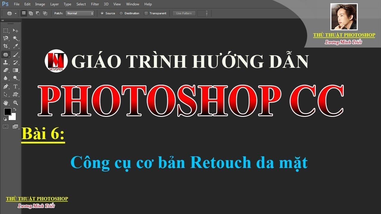 Bài 6: Công cụ cơ bản Retouch da mặt | PhotoshopCC |  Lương Minh Triết