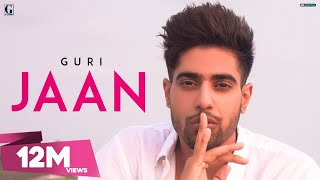 JAAN - GURI (Full Song) Latest Punjabi Songs 2018 | Geet MP3