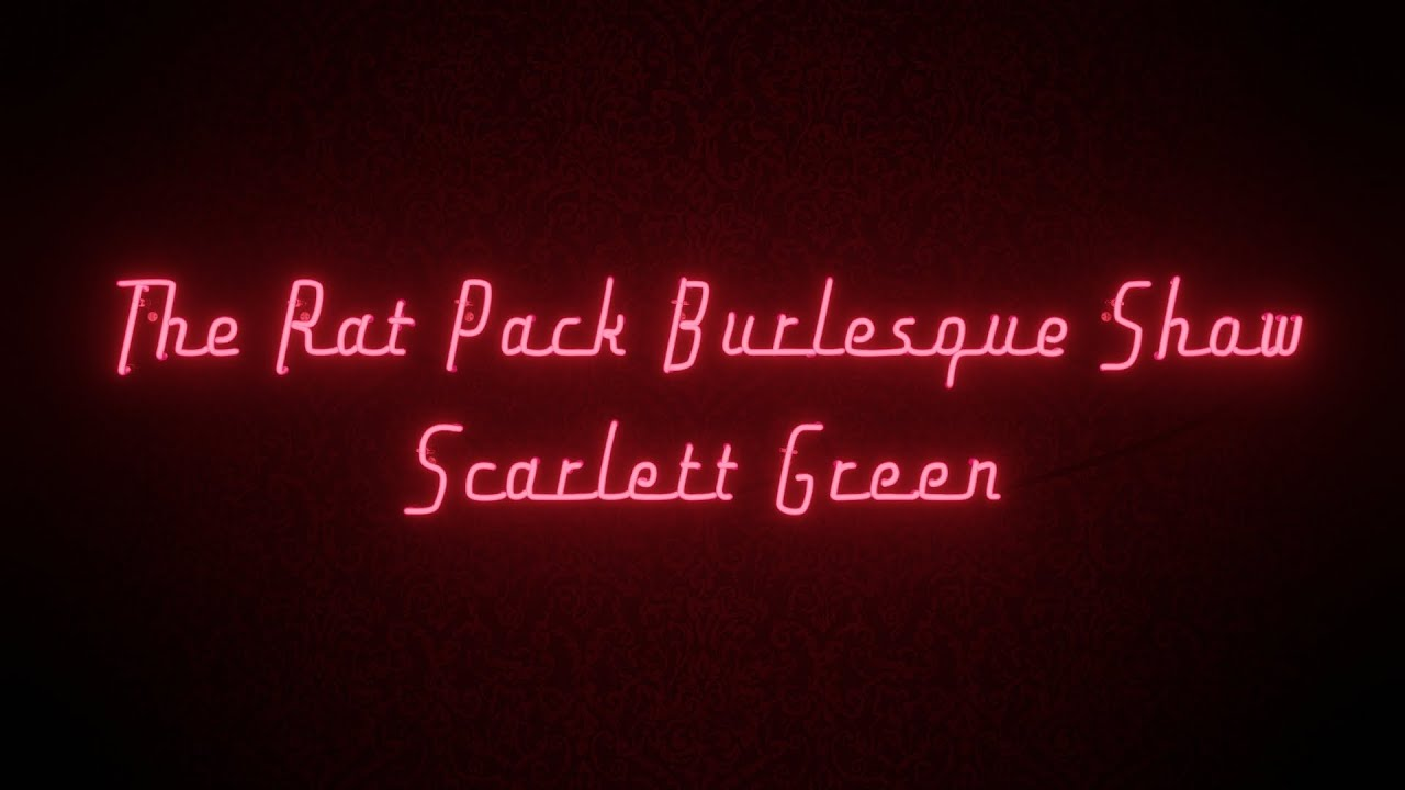 The Rat Pack Burlesque Show at Scarlett Green