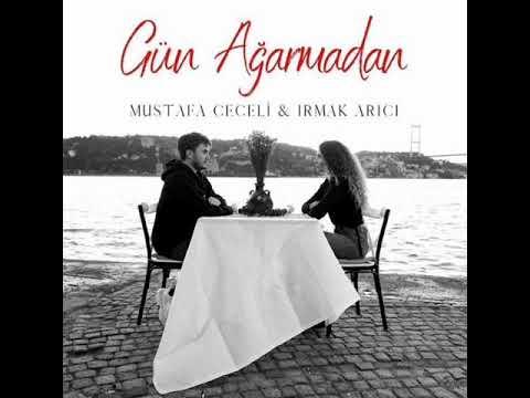 Mustafa Ceceli ft Irmak Arıcı - Gün Ağarmadan