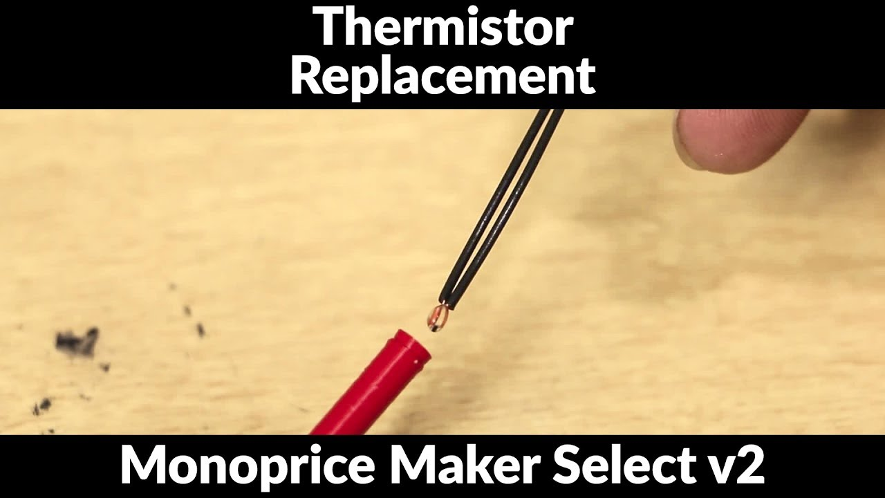 Replacing Thermistor For Maker Select V2    Wanhao