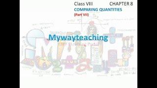 math class 8 chapter 8 part vii comparing quantities  comparing quantities for class 8