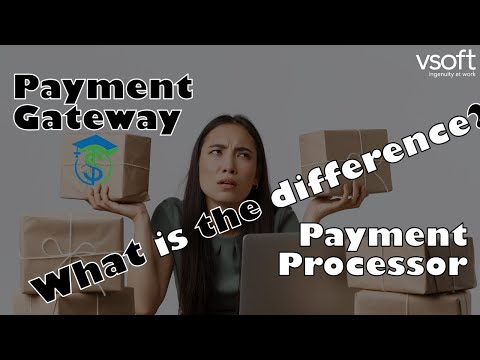 What is the difference between a payment gateway and a payment processor?