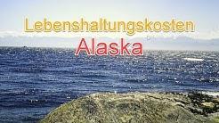 Auswandern nach Alaska: Die Lebenshaltungskosten
