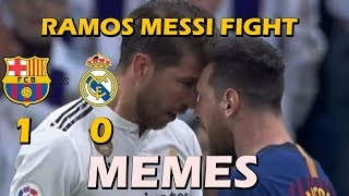 MEMES Fight between Lionel Messi and Sergio Ramos | Real Madrid 0 - 1 Barcelona