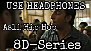Asli Hip Hop - Gully Boy | Ranveer Singh (8D AUDIO)