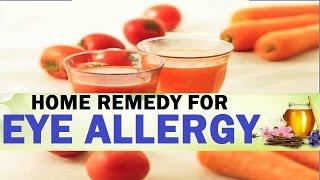 HOME REMEDY FOR EYE ALLERGY II आँखों की एलर्जी का घरेलू उपचार II