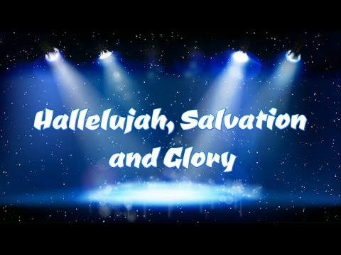 Hallelujah, Salvation and Glory