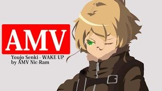 [AMV Youjo Senki] - Wake Up
