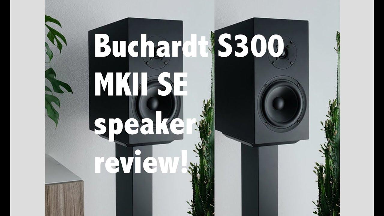 Truth & Beauty: Buchardt S300 MkII SE