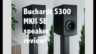 Truth & Beauty: Buchardt S300 MkII SE
