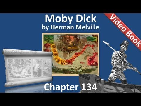 Chapter 134 - Moby Dick by Herman Melville