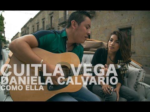 Cuitla Vega y Daniela Calvario - Como ella (Encore Sessions)