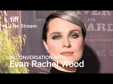 In Conversation With...Evan Rachel Wood  TIFF 2018