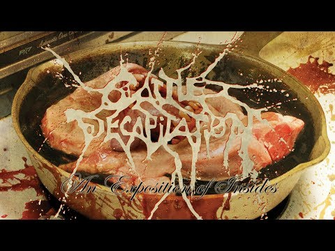 "Cattle Decapitation ""An Exposition of Insides"" (OFFICIAL)"