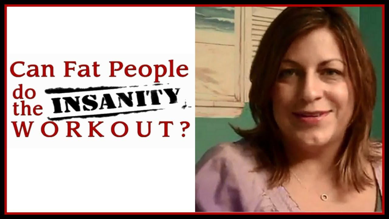 5 CAN FAT PEOPLE DO THE INSANITY WORKOUT - FINAL THOUGHTS - YouTube