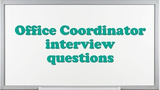Office Coordinator interview questions