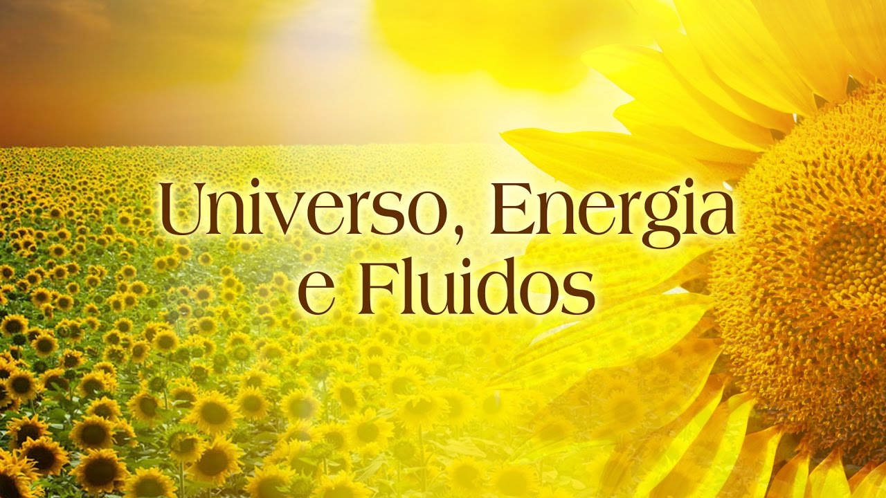 Universo, Energia e Fluidos