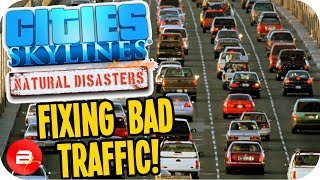 Cities Skylines ▶FIXING MAJOR TRAFFIC PROBLEMS!◀ #41 Cities: Skylines Natural Disasters Parklife