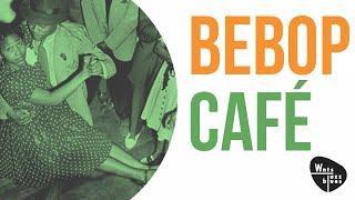 Bebop Café - The Greatest Stars of Bebop & Swing
