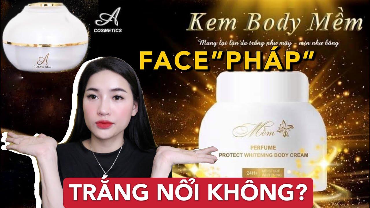 [SỰ THẬT] Kem Body Mềm & Kem Face Pháp Phương Anh | Bôi trăm hộp chưa chắc đã trắng!