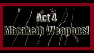 Act 4: 13 NEW Weapon Base Types!  Maraketh Weapon Hype!