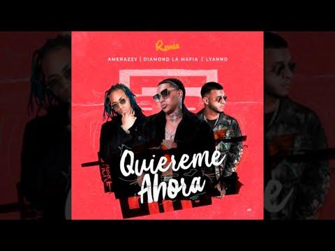 Amenazzy x Diamond La Mafia x Lyanno - Quiéreme Ahora Remix