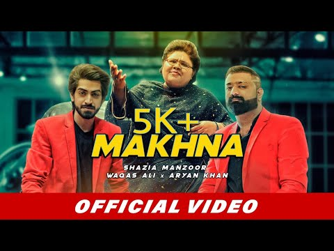 Makhna Official Video  Shazia Manzoor  Waqas Ali  Aryan Khan  Latest Punjabi Songs 2019