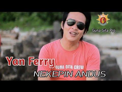 NEKEPIN ANDUS By YanFerry (Guna Gita Official)