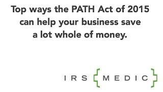 The PATH Act: Section code 179 -- Huge tax savings for small/medium businesses