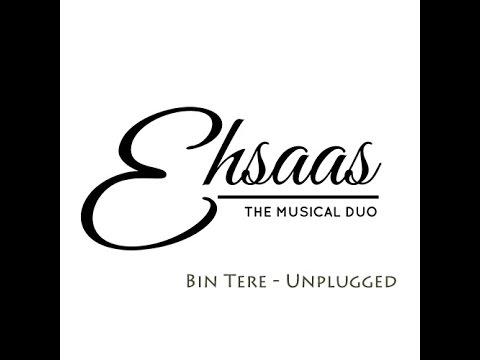 Bin Tere (Unplugged)