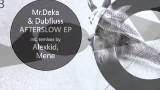 Mr. Deka, Dubfluss - Afterslow (Mene Remix)