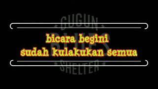 Gugun Blues Shelter - Jangan Berkata Dalam Hati (lirik)