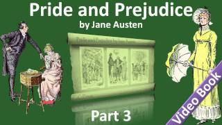 Part 3 - Pride and Prejudice Audiobook by Jane Austen (Chs 26-40)(, 2011-11-17T04:11:54.000Z)