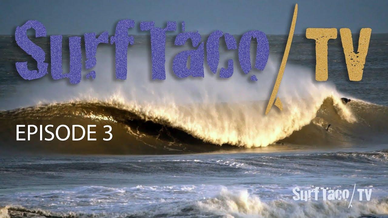 Surf Taco Tv Episode 3 Best Of 2017 Local Surf Videos